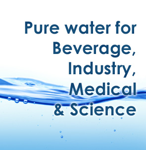 Pure Water for Beverage, Industry, Medical & Science